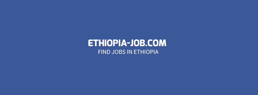 Ethiopia Jobs - Page 2 of 274 - Job Vacancies In Ethiopia